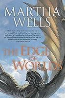 Edge of Worlds (The Books of the Raksura #4)