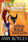Southern Magic Thanksgiving (Sweet Tea Witch Mysteries #7)