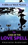 The Case of the Love Spell (Hillcrest Witch Mysteries #0)