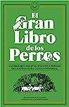 Review ebook El Gran Libro de los Perros: Los mejores relatos, ensayos y poemas de la literatura canina universal by Jorge de Cascante