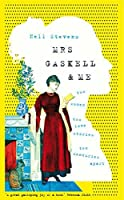 Mrs Gaskell & Me: Two Women, Two Love Stories, Two Centuries Apart