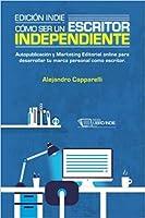 Edición indie. Cómo ser un escritor independiente.