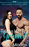 Taking Her For Granted (The Caribbean Rivalry #4)