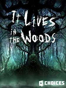 It Lives in the Woods (It Lives Anthology, #1)