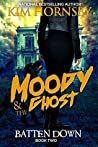 Moody & The Ghost - BATTEN DOWN: Moody Humorous Mystery Series