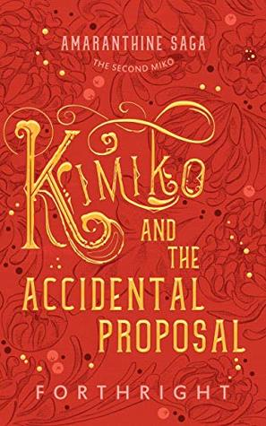 Kimiko and the Accidental Proposal by Forthright .