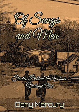 Of Songs and Men: Stories Behind the Music, Volume One