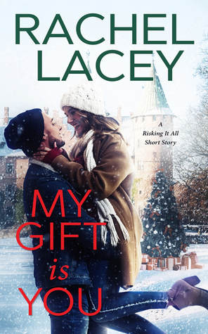 My Gift is You (Risking It All, #3.5; Almost Royal, #1.5)