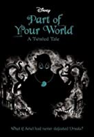 Part of Your World (Twisted Tales, #5)