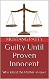 Guilty Until Proven Innocent: Who killed the Mother-in-law?