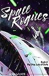 Big Ship, Lots of Guns (Space Rogues #2)