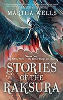 Stories of the Raksura: The Falling World & The Tale of Indigo and Cloud (The Books of the Raksura)