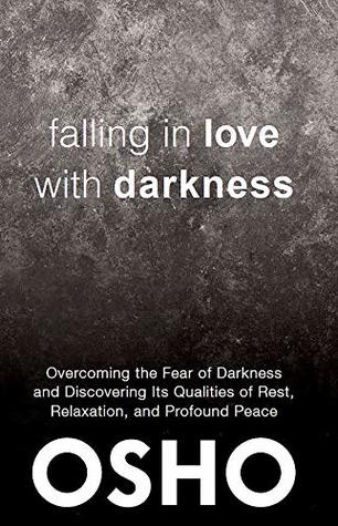 Falling In Love With Darkness Overcoming The Fear Of