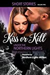 Kiss or Kill Under the Northern Lights
