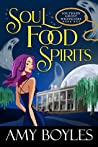 Soul Food Spirits (Southern Ghost Wranglers #1)