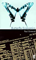 Butterfly Economics: A New General Theory Of Social And Economic Behaviour