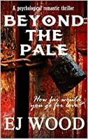 Beyond the Pale: How far would you go for love? (Kindle edition only)