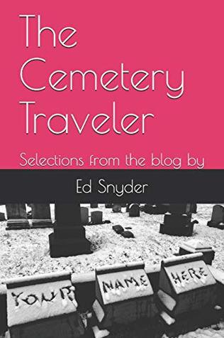 The Cemetery Traveler by Ed Snyder