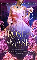 The Rose and the Mask: A Beauty and the Beast Retelling