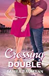 Crossing Double (Heartbreaker #3)