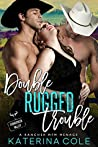 Double Rugged Trouble (Stonecreek Valley, #2)