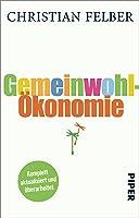 Gemeinwohl-Ökonomie: Komplett aktualisierte und erweiterte Ausgabe