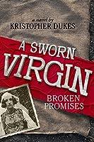 A Sworn Virgin: Broken Promises: Historical Fiction Novel