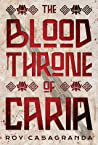 The Blood Throne of Caria