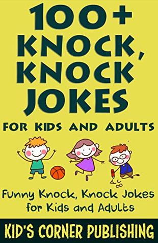 100+ Knock, Knock Jokes for Kids and Adults: Funny Knock, Knock