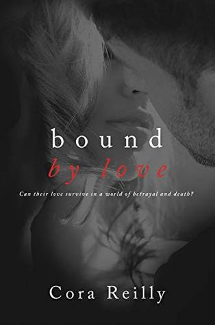 Bound By Love Born In Blood Mafia Chronicles 6 By Cora