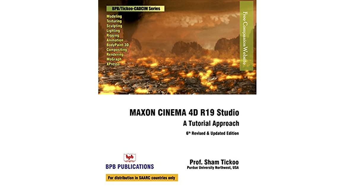 Maxon Cinema 4D R19 Studio: A Tutorial Approach by Prof Sham