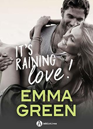 It's raining Love by Emma Green
