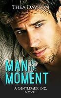 Man of the Moment (Gentlemen, Inc. Book 1)