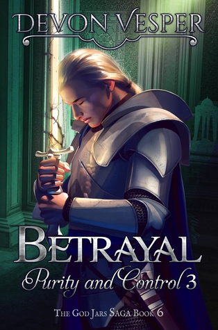 Betrayal: Purity and Control 3