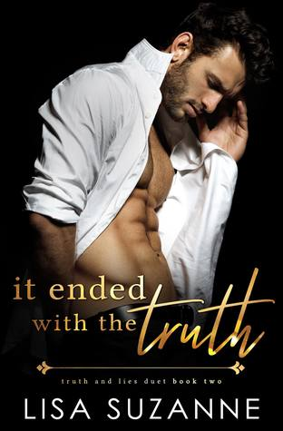 It Ended with the Truth (Truth and Lies Duet, #2)