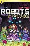 Robots Vs. Princesses #1