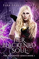 Her Blackened Soul (The Blackened, #1)