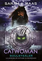 Catwoman: Soulstealer (DC Icons, #3)