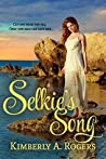 Selkie's Song (Love's Enchanted Tales, #1)