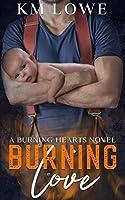 Burning Love: A Burning Hearts Novel