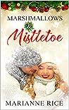 Marshmallows & Mistletoe (A Wilton Hills Christmas, #1)