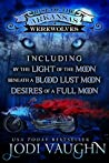Rise of the Arkansas Werewolves, Including: By the Light of the Moon / Beneath a Blood Lust Moon / Desires of a Full Moon
