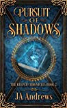Pursuit of Shadows (The Keeper Chronicles, #2)