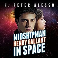 Midshipman Henry Gallant in Space (The Henry Gallant Saga, #1)