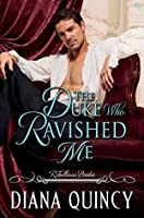 The Duke Who Ravished Me (Rebellious Brides, #4)