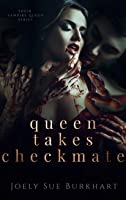 Queen Takes Checkmate (Their Vampire Queen, #5)