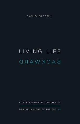 Living Life Backward by David      Gibson