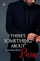 There's Something about Pain (There's Always Something Book 2)