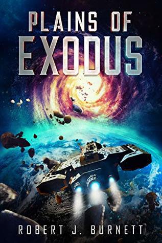 Plains of Exodus by Robert J. Burnett