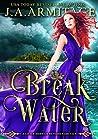 Breakwater (Little Mermaid Reverse Fairytale #3)